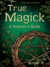 True Magick (eBook): A Beginner's Guide
